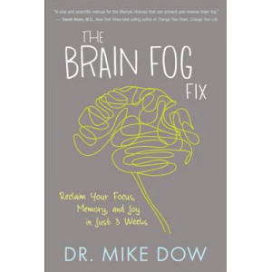 Brain Fog Fix: Reclaim Your Focus, Memory, and Joy in Just 3 Weeks