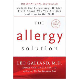Allergy Solution: Unlock the Surprising, Hidden Truth about Why You Are Sick and How to Get Well