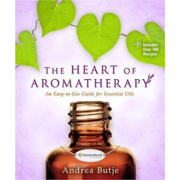 Heart of Aromatherapy: An Easy-to-Use Guide for Essential Oils