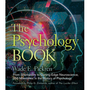 Psychology Book: From Shamanism to Cutting-edge Neuroscience, 250 Milestones in the History of Psychology, The