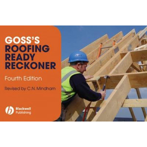Goss's Roofing Ready Reckoner: Metric Cutting and Sizing Tables for Timber Roof Members
