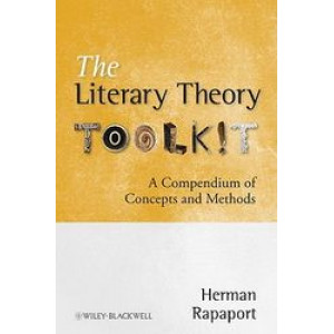 Literary Theory Toolkit: A Compendium of Concepts and Methods