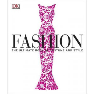 Fashion : The Definitive History of Costume & Style