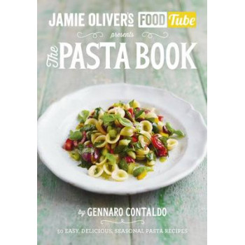 Jamie's Food Tube: The Pasta Book