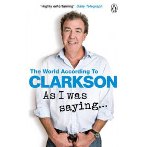 World According to Clarkson #6: As I Was Saying ...