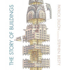 Story of Buildings: from the Pyramids to the Sydney Opera House and Beyond