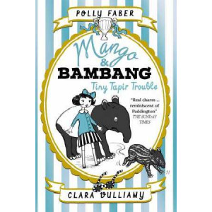 Mango & Bambang: Tiny Tapir Trouble (Book Three)