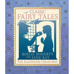 Classic Fairy Tales: The Illustrated Collection
