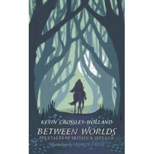Between Worlds: Folktales of Britain & Ireland