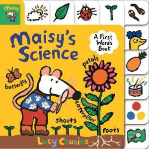Maisy's Science:  First Words Book