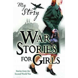 War Stories For Girls: My Story New
