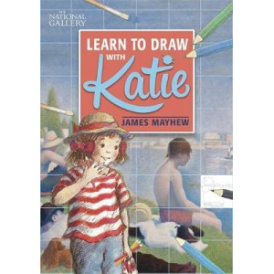 Learn to Draw with Katie: A National Gallery Book