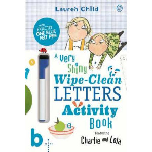 Charlie and Lola A Very Shiny Wipe-Clean Letters Activity Book