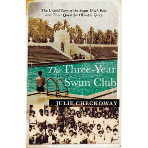 Three-Year Swim Club: The Untold Story of the Sugar Ditch Kids and Their Quest for Olympic Glory