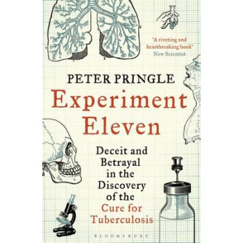 Experiment Eleven : Deceit & Betrayal in the Discovery of the Cure for Tuberculosis