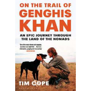 On The Trail of Genghis Khan : An Epic Journey Through the Land of the Nomads