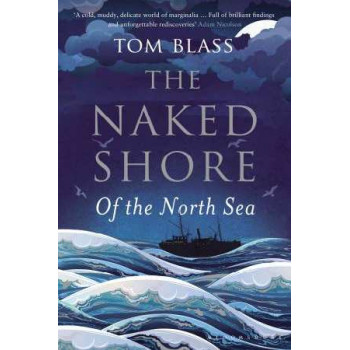Naked Shore: Of the North Sea