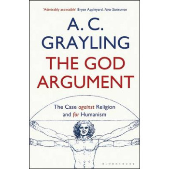 God Argument: The Case Against Religion and for Humanism