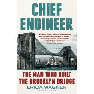 Chief Engineer: The Man Who Built the Brooklyn Bridge