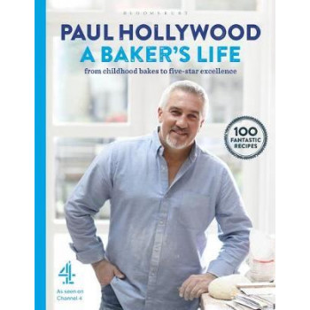Baker's Life: 100 fantastic recipes, from childhood bakes to five-star excellence