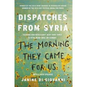 Morning They Came for Us: Dispatches from Syria