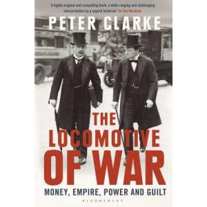 Locomotive of War: Money, Empire, Power and Guilt