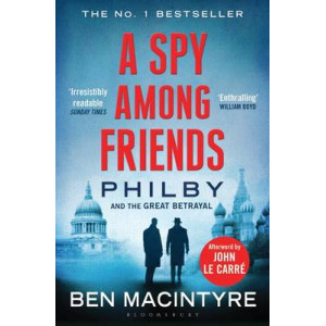 Spy Among Friends: Philby and the Great Betrayal