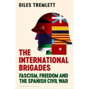 International Brigades: Fascism, Freedom and the Spanish Civil War