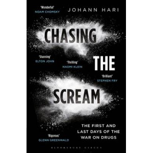 Chasing the Scream: First and Last Days of the War on Drugs