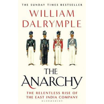 Anarchy: Relentless Rise of the East India Company