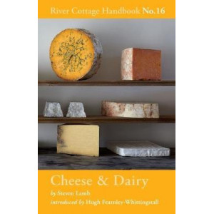 Cheese & Dairy (River Cottage Handbook #16)