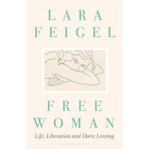 Free Woman: Life, Liberation and Doris Lessing