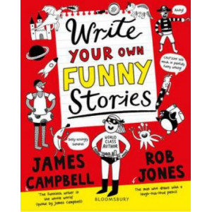 Write Your Own Funny Stories: A laugh-out-loud funny home learning in lockdown book for budding writers
