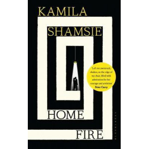 Home Fire: SHORTLISTED FOR THE COSTA NOVEL AWARD 2017