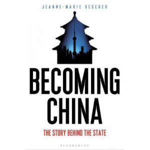Becoming China: The Story Behind the State