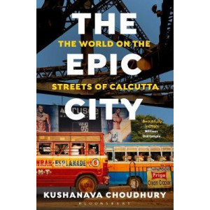 Epic City: The World on the Streets of Calcutta
