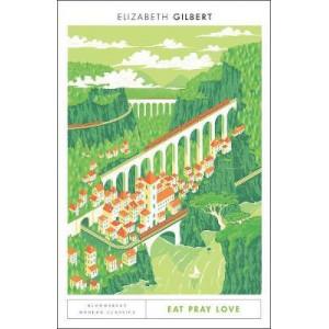 Eat Pray Love: Bloomsbury Modern Classics