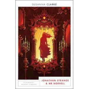 Jonathan Strange and Mr Norrell: Bloomsbury Modern Classics