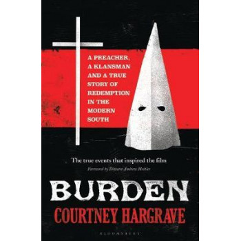 Burden: A Preacher, a Klansman and a True Story of Redemption in the Modern South