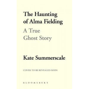 Haunting of Alma Fielding: A True Ghost Story, The