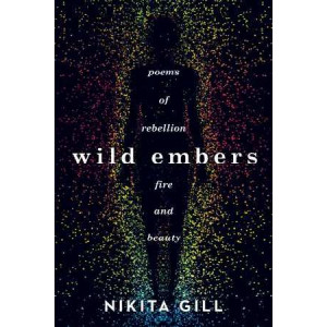Wild Embers: Poems of rebellion, fire and beauty