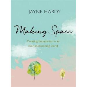 Making Space: Creating boundaries in an ever-encroaching world