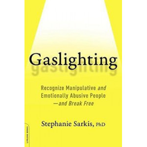 Gaslighting: how to recognise manipulative and emotionally abusive people