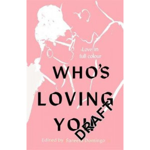 Who's Loving You: Love Stories by Women of Colour