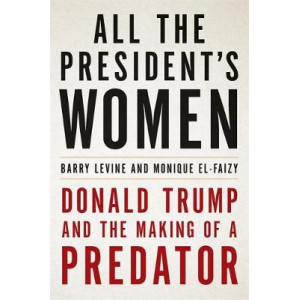 All the President's Women: Donald Trump and the Making of a Predator