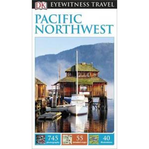 2015 DK Eyewitness Travel Guide: Pacific Northwest
