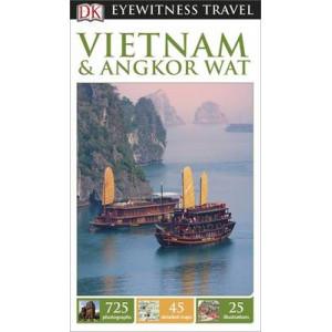 2015 DK Eyewitness Travel Guide: Vietnam and Angkor Wat