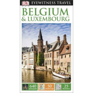 2015 DK Eyewitness Travel Guide: Belgium & Luxembourg