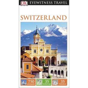 DK Eyewitness Travel Guide: Switzerland