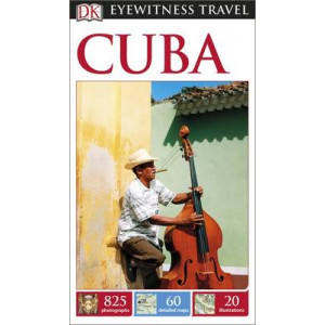 2015 Cuba: Dk Eyewitness Travel Guide
